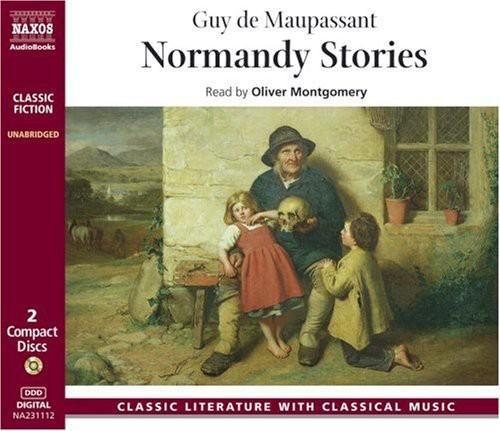Guy De Maupassant - Normandy Stories [CD]