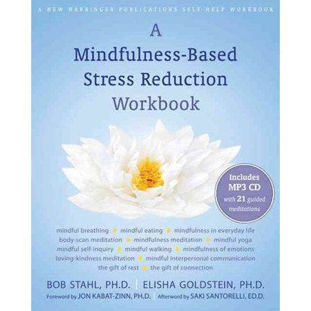 A Mindfulness-Based Stress Reduction Workbook by