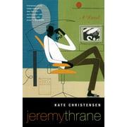 Jeremy Thrane : A Novel