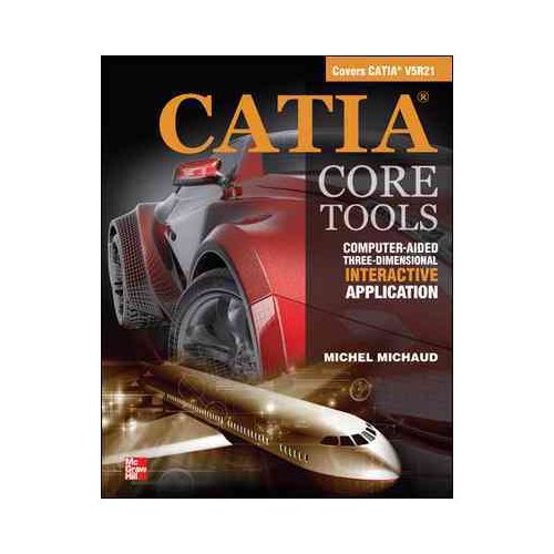 CATIA Core Tools: Computer-Aided Three-Dimensional Interactive Application