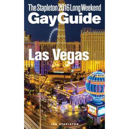 Las Vegas: The Stapleton 2016 Long Weekend Gay Guide - eBook