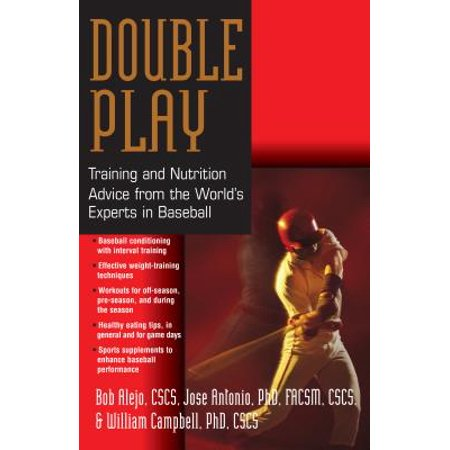 Ply Training - Double Play : Training and Nutrition Advice from the World's Experts in Baseball