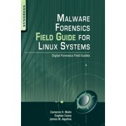 Malware Forensics Field Guide for Linux Systems : Digital Forensics Field Guides