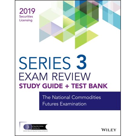 Wiley Series 3 Securities Licensing Exam Review 2019 + Test Bank : The National Commodities Futures (Best Bank Reviews 2019)