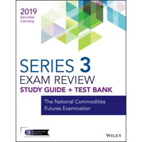 Wiley Series 3 Securities Licensing Exam Review 2019 + Test Bank : The National Commodities Futures Examination