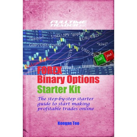Reloaded: Make Money with Forex Binary Options Trading Starter Kit -