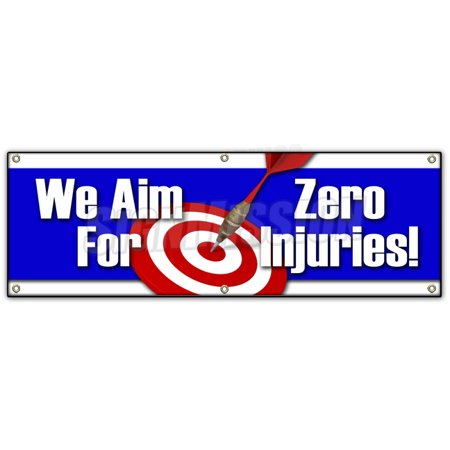Image of WE AIM FOR ZERO INJURIES BANNER SIGN safety insurance signage