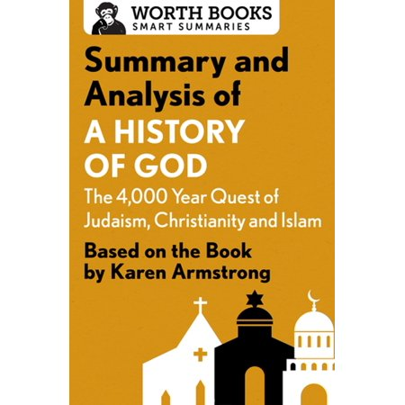 Summary and Analysis of A History of God: The 4,000-Year Quest of Judaism, Christianity, and Islam -
