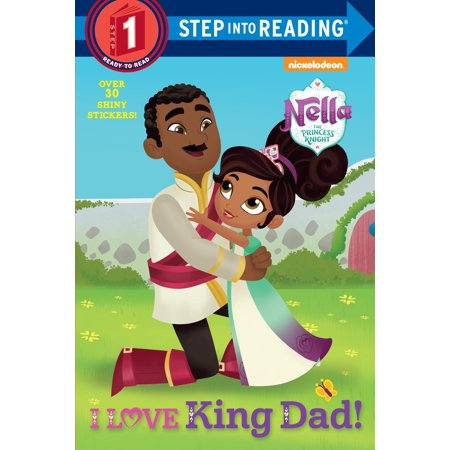 I Love King Dad! (Nella the Princess Knight) (Paperback) - Knights And Princess