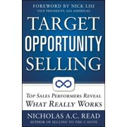Target Opportunity Selling: Top Sales Performers Reveal What Really Works - eBook