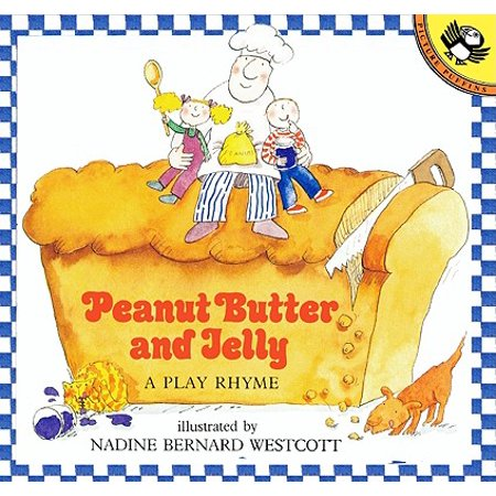 Peanut Butter and Jelly : A Play Rhyme