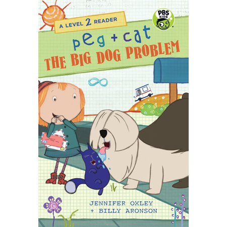 Peg + Cat: The Big Dog Problem: A Level 2 Reader ()