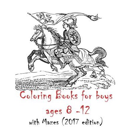 Coloring Books for Boys Ages 8-12 : 90 Pages Mazes, Gothic, Dragons, Zombies, Cars](Gothic Boys)