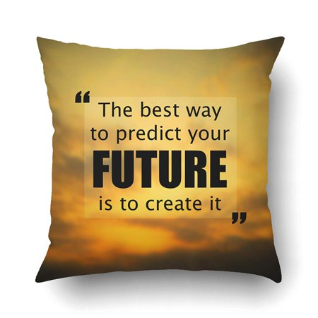 BSDHOME Inspirational QuoteThe Best Way To Predict The Future Is Create It Pillowcase Pillow Cushion Cover 18x18 inch - image 1 de 1