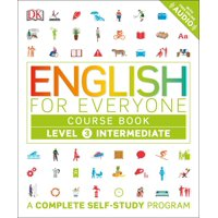 English for Everyone: Level 3: Intermediate, Course Book : A Complete Self-Study Program