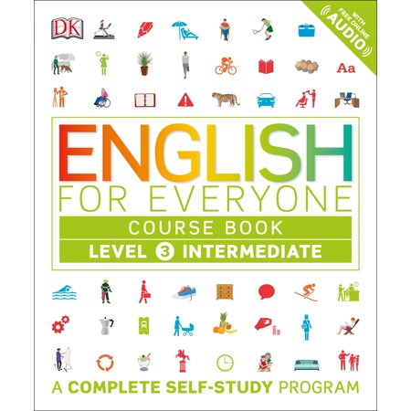 English for Everyone: Level 3: Intermediate, Course Book : A Complete Self-Study