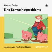 Eine Schweinegeschichte - Audiobook