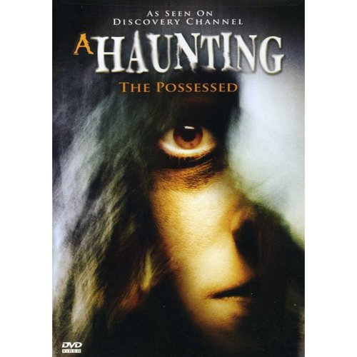 A Haunting: The Possessed by