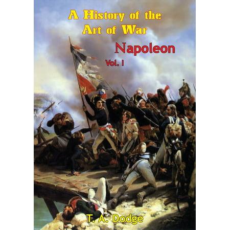 Napoleon: a History of the Art of War Vol. I - (Napoleon Total War Best Units)