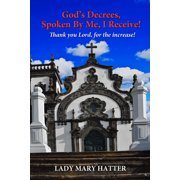God's Decrees, Spoken By Me, I Receive! Thank you Lord, for the Increase! - eBook