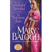 A Counterfeit Betrothal/The Notorious Rake : Two Novels in One Volume