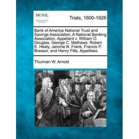 Bank Of America National Trust And Savings Association  A National Banking Association  Appellant V  William O  Douglas  George C  Mathews  Robert E