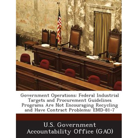 Government Operations : Federal Industrial Targets and Procurement Guidelines Programs Are Not Encouraging Recycling and Have Contract (Target Stores Hours Of Operation)