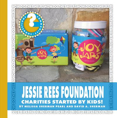 Jessie Rees Foundation : Charities Started by Kids!