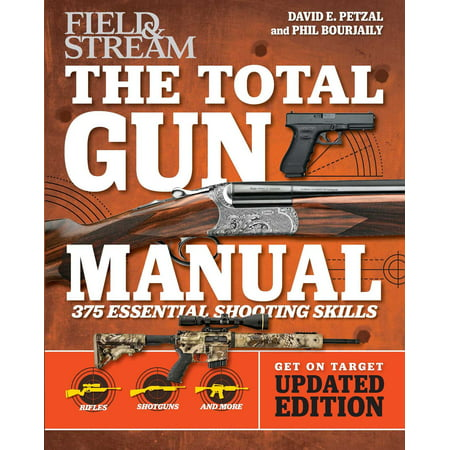 Total Gun Manual (Field & Stream) : Updated and Expanded! 375 Essential Shooting Skills
