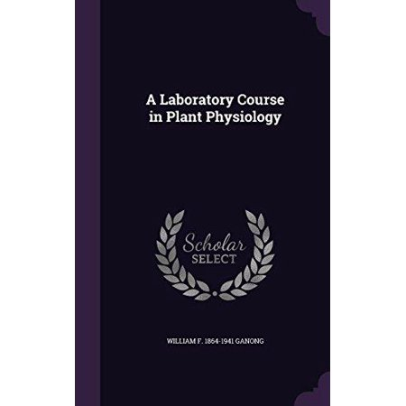 A Laboratory Course in Plant Physiology - image 1 de 1