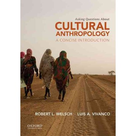 Asking Questions About Cultural Anthropology  A Concise Introduction