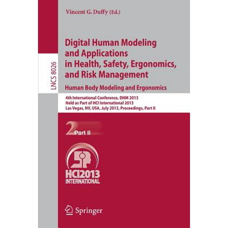 Digital Human Modeling and Applications in Health, Safety, Ergonomics and Risk Management. Human Body Modeling and Ergonomics : 4th International Conference, Dhm 2013, Held as Part of Hci International 2013, - Vincent Vega Wig