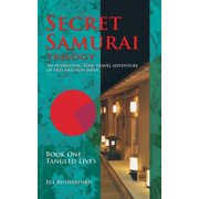 Secret Samurai Trilogy : Book One, Tangled Lives