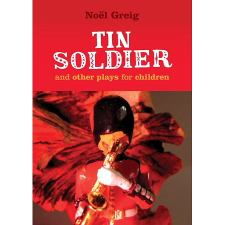 Tin Soldier and Other Plays for Children - eBook