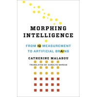 Wellek Library Lectures: Morphing Intelligence: From IQ Measurement to Artificial Brains (Hardcover)