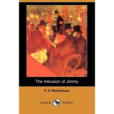The Intrusion of Jimmy (Also Known as a Gentleman of Leisure) (Dodo Press) Gentleman Leisure Set