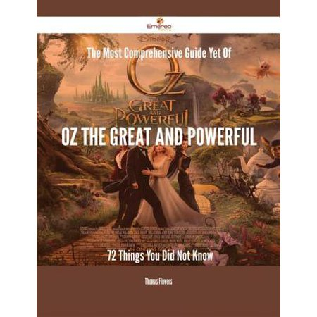 The Most Comprehensive Guide Yet Of Oz the Great and Powerful - 72 Things You Did Not Know - eBook - Oz The Great And Powerful Oscar Diggs