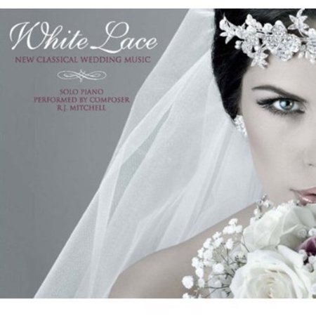 White Lace: New Classical Wedding Music