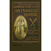 The San Francisco Horror Together with Other Diaster Stories from Around the World. Illustrated 1906 Edition