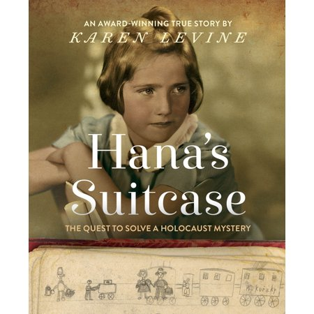Hana's Suitcase: The Quest to Solve a Holocaust Mystery (Americas Response To The Holocaust Primary Sources)