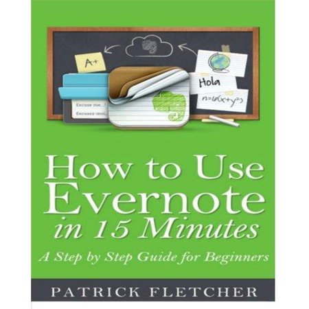 How To Use Evernote In 15 Minutes   An Unofficial Step By Step Guide For Beginners