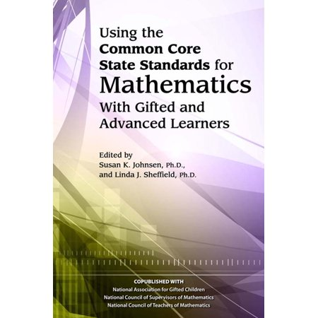 Using the Common Core State Standards in Mathematics with Gifted and Advanced Learners - eBook ()