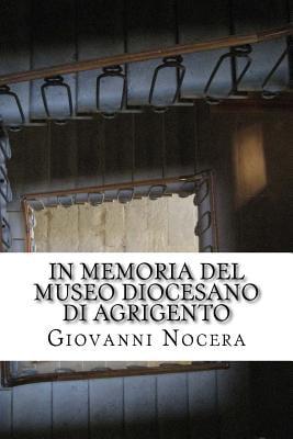 In Memoria del Museo Diocesano Di Agrigento: Il Tesoro Nascosto: Dal Progetto Di Franco... by