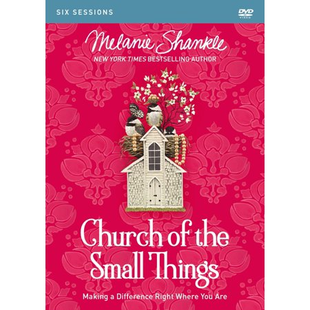 Church of the Small Things Video Study : Making a Difference Right Where You Are
