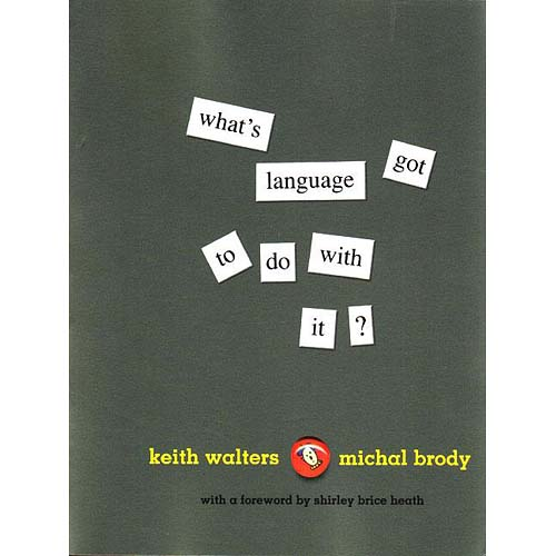 What's Language Got To Do With It?