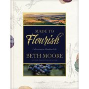 Made to Flourish : Cultivating an Abundant Life