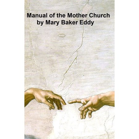 Manual of the Mother Church: The First Church of Christ Scientist in Boston, Massachusetts - eBook](Church Mothers Day Ideas)
