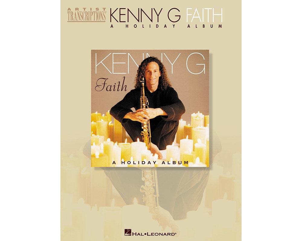 Hal Leonard Kenny G - Faith (A Holiday Album) Artist Transcriptions ...