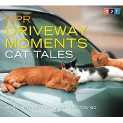 NPR Driveway Moments Cat Tales : Radio Stories That Won't Let You Go