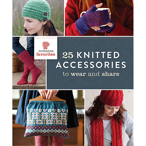 Interweave Press 25 Knitted Accessories to Wear and Share